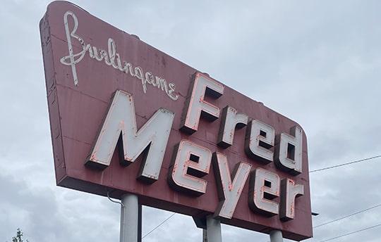 Burlingame Fred Meyer sign